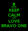 KEEP CALM AND LOVE BRAVO ONE - Personalised Poster large