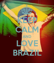 KEEP CALM AND LOVE BRAZIL - Personalised Poster large