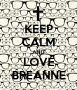 KEEP CALM AND LOVE BREANNE - Personalised Poster large