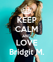 KEEP CALM AND LOVE Bridgit M. - Personalised Poster large