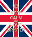KEEP CALM AND LOVE BRISTER - Personalised Poster large