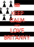 KEEP CALM AND LOVE BRITANNY - Personalised Poster small