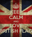 KEEP CALM AND LOVE BRITISH FLAG - Personalised Poster large