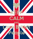 KEEP CALM AND Love British People - Personalised Poster large