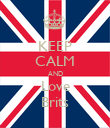 KEEP CALM AND Love Brits - Personalised Poster large