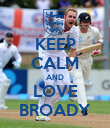 KEEP CALM AND LOVE BROADY - Personalised Poster large