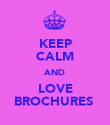 KEEP CALM AND LOVE BROCHURES  - Personalised Poster large