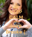 KEEP CALM AND Love Brooke (: - Personalised Poster large