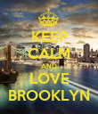 KEEP CALM AND LOVE BROOKLYN - Personalised Poster large