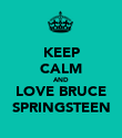 KEEP CALM AND LOVE BRUCE SPRINGSTEEN - Personalised Poster large