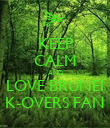 KEEP CALM AND LOVE BRUNEI K-OVERS FAN - Personalised Poster large
