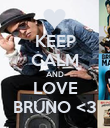 KEEP CALM AND LOVE BRUNO <3 - Personalised Poster large