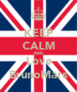 KEEP CALM AND Love BrunoMars - Personalised Poster large