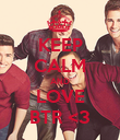 KEEP CALM AND LOVE BTR <3 - Personalised Poster large