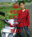 KEEP CALM AND LOVE BUDI - Personalised Poster large
