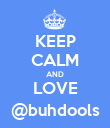 KEEP CALM AND LOVE @buhdools - Personalised Poster large