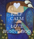 KEEP  CALM AND LOVE BUNNY BOO - Personalised Poster large