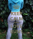 KEEP CALM AND LOVE BUNS - Personalised Poster large