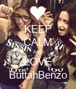 KEEP CALM AND LOVE ButtahBenzo - Personalised Poster large