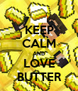 KEEP CALM AND LOVE BUTTER - Personalised Poster large