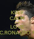 KEEP CALM AND LOVE C.RONALDO 7 - Personalised Poster large