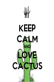 KEEP CALM AND LOVE CACTUS - Personalised Poster large