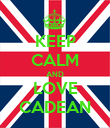 KEEP CALM AND LOVE CADEAN - Personalised Poster large