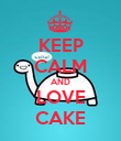 KEEP CALM AND LOVE CAKE - Personalised Poster large