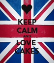 KEEP CALM AND LOVE  CAKES - Personalised Poster large