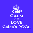 KEEP CALM AND LOVE Calca's POOL - Personalised Poster large