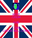 KEEP CALM AND LOVE CALLIE BULLOUGH - Personalised Poster large