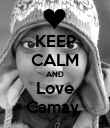 KEEP CALM AND Love Camay  - Personalised Poster large