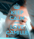 KEEP CALM AND LOVE CAMILLE - Personalised Poster large