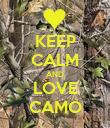 KEEP CALM AND LOVE CAMO - Personalised Poster large