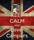 KEEP CALM AND Love  Campers - Personalised Poster small