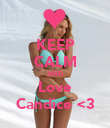 KEEP CALM AND Love Candice <3 - Personalised Poster large