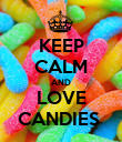 KEEP CALM AND LOVE CANDIES  - Personalised Poster large