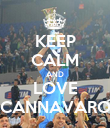 KEEP CALM AND LOVE CANNAVARO - Personalised Poster large