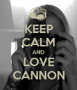 KEEP CALM AND LOVE CANNON - Personalised Poster large