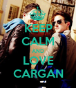 KEEP CALM AND LOVE CARGAN - Personalised Poster large
