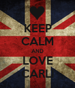 KEEP CALM AND LOVE CARLI - Personalised Poster large
