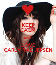 KEEP CALM AND LOVE CARLY RAE JEPSEN - Personalised Poster large