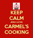 KEEP CALM AND LOVE CARMEL'S COOKING - Personalised Poster large