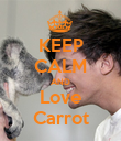 KEEP CALM AND Love Carrot - Personalised Poster large