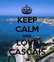 KEEP CALM AND LOVE CASCAIS - Personalised Poster large