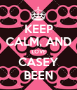 KEEP CALM, AND LOVE CASEY BEEN - Personalised Poster large