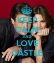 KEEP CALM AND LOVE CASTLE - Personalised Poster large