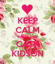 KEEP CALM AND LOVE CATH KIDSON - Personalised Poster large