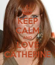 KEEP CALM AND LOVE CATHERINE - Personalised Poster large