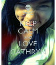 KEEP CALM AND LOVE CATHRYN - Personalised Poster large